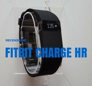 Abbiamo recensito il Fitbit Charge HR, nuovo device nella categoria fitness band.