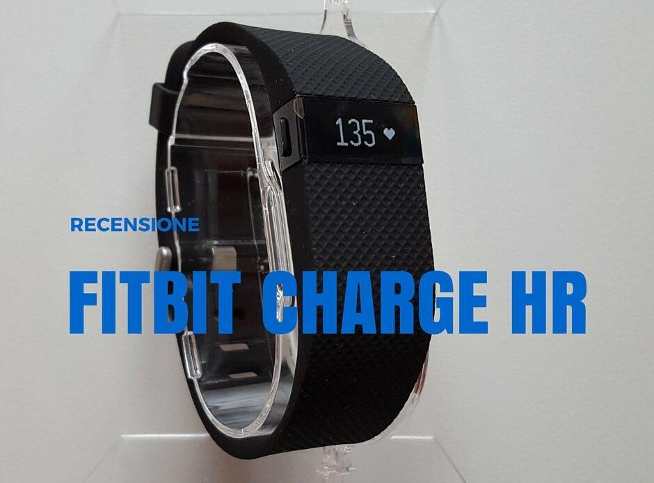 Abbiamo recensito il Fitbit Charge HR, nuovo device nella categoria fitness band.