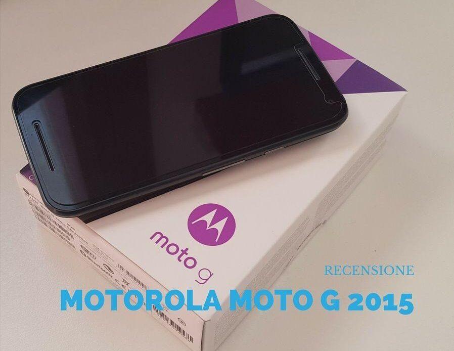 Come si comporta il Moto G 2015 nella vita quotidiana? Scopriamolo in questa recensione!