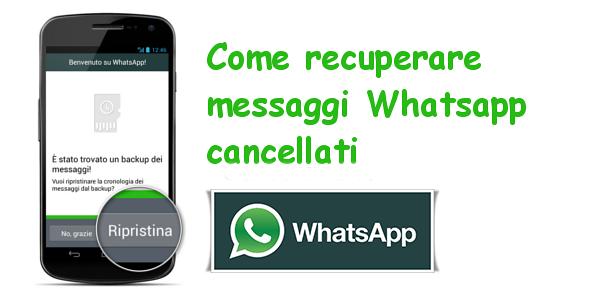 Come recuperare i messaggi cancellati su Whatsapp