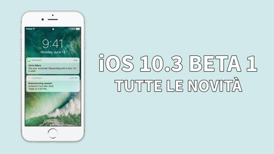 iOS 10.3 Beta 1
