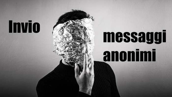 Come mandare messaggi anonimi