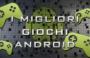 I 5 migliori giochi d'azione per Android
