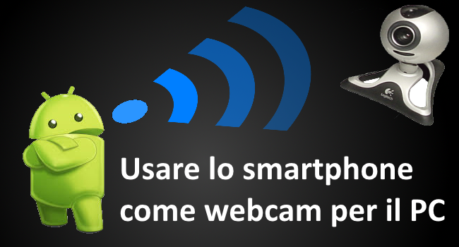 come usare smartphone Android come WebCam