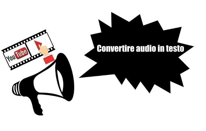 Come convertire audio in testo