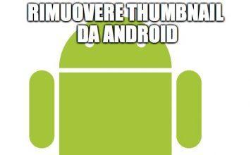 come bloccare creazione di thumbnail su android