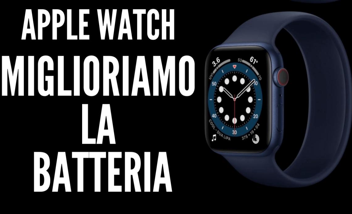 apple watch miglioriamo la batteria