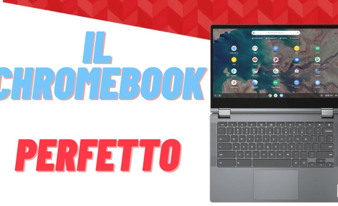 il chromebook perfetto